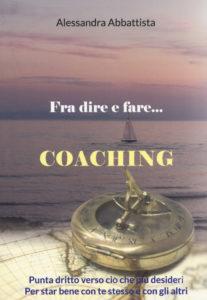 Fra dire e fare... Coaching di Alessandra Abbattista